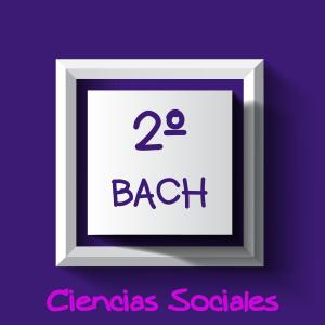2º Bachillerato Ciencias Sociales